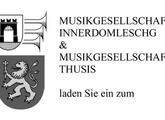 Musikgesellschaft Innerdomleschg und MG Thusis laden ein: